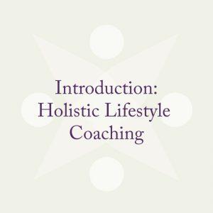 Introduction Holistic Lifestyle Coaching